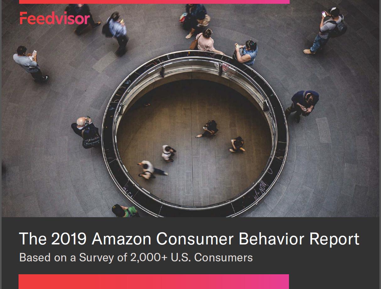The 2019 Amazon Consumer Behavior Report